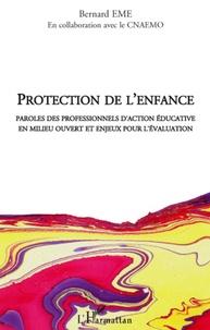 Bernard Eme - Protection de l'enfance - Paroles des professionnels d'action éducative en milieu ouvert et enjeux pour l'évaluation.