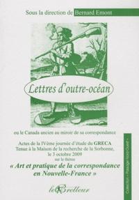 Bernard Emont - Lettres d'outre-océan - Ou le Canada ancien au miroir de sa correspondance.