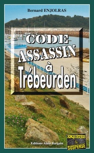 Bernard Enjolras - Code assassin à Trébeurden.