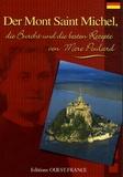 Bernard Enjolras - Der Mont Saint-Michel - Die Burcht und de besten rezepte von Mère Poulard.