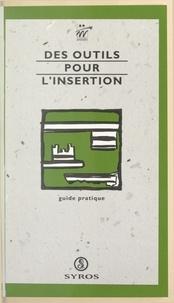 Bernard Enjolras et Bruno Gravés - Des outils pour l'insertion - Guide pratique.