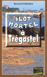 Bernard Enjolras - Ilot mortel à Trégastel.