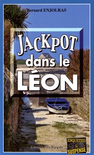 Bernard Enjolras - Jackpot dans le Léon.