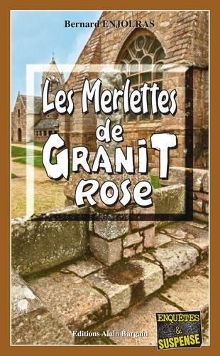 Bernard Enjolras - Les merlettes de Granit rose.