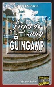 Bernard Enjolras - Liens de sang à Guingamp.