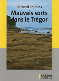 Bernard Enjolras - Mauvais sorts dans le Trégor.