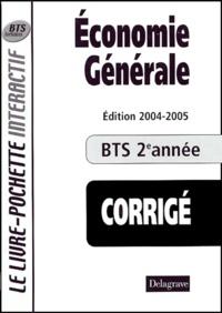 Bernard Epailly et  Collectif - Economie générale BTS 2e année - Livre du professeur corrigé.