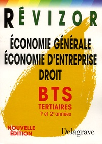 Economie générale Economie d'entreprise Droit BTS Tertiaires 1e et 2e années - Bernard Epailly |