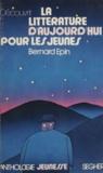 Bernard Epin et Michel Cosem - Découvrir la littérature d'aujourd'hui pour les jeunes.