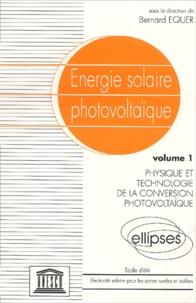 Goodtastepolice.fr Energie solaire photovoltaïque. - Tome 1, Physique et technologie de la conversion photovoltaïque Image