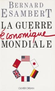 Bernard Esambert - La guerre économique mondiale.