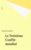 Bernard Esambert - Le Troisième conflit mondial.