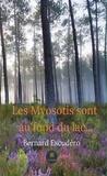 Bernard Escudero - Les Myosotis sont au fond du lac… - Thriller romantique.