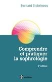 Bernard Etchelecou - Comprendre et pratiquer la sophrologie - 2e éd..