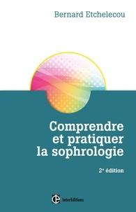 Bernard Etchelecou - Comprendre et pratiquer la sophrologie.
