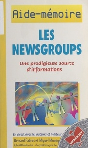 Bernard Fabrot et Miguel Mennig - Les newsgroups.