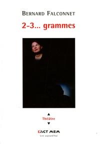 Bernard Falconnet - 2-3 grammes.