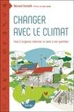 Bernard Farinelli - Changer avec le climat - Face à l'urgence redonner un sens à son quotidien.