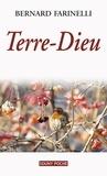 Bernard Farinelli - Terre-Dieu - Un roman du terroir.