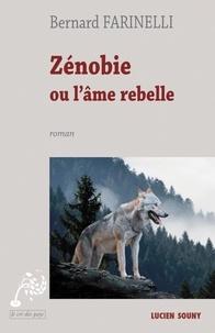 Bernard Farinelli - Zénobie ou l'âme rebelle.