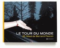 Bernard Faucon - Le tour du monde.