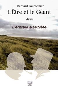 Bernard Fauconnier - L'Etre et le Géant - L'entrevue secrète.