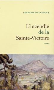 Bernard Fauconnier - L'incendie de la Sainte-Victoire.