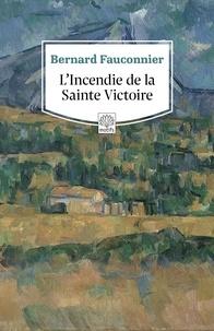 Bernard Fauconnier - L'incendie de la Sainte Victoire.