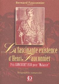 """Bernard Fauconnier - La fascinante existence d'Henri Fauconnier - Prix Goncourt 1930 pour """"Malaisie""""."""