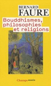 Bernard Faure - Bouddhismes, philosophies et religions.