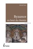 Bernard Faure - Byzance au bout du chemin.