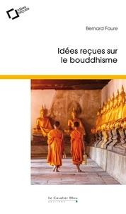 Bernard Faure - Idées reçues sur le bouddhisme.