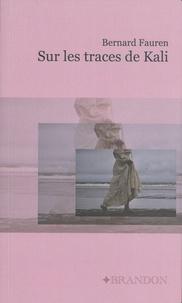 Bernard Fauren - Sur les traces de Kali.