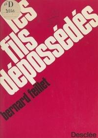 Bernard Feillet - Les fils dépossédés.