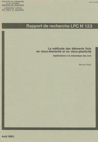 Bernard Félix - La méthode des éléments finis en visco-élasticité et en visco-plasticité - Applications à la mécanique des sols.