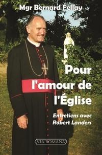 Pour l'amour de l'Eglise - Bernard Fellay pdf epub