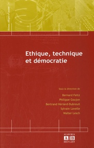 Bernard Feltz et Philippe Goujon - Ethique, technique et démocratie.