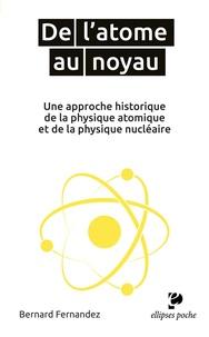De l'atome au noyau- Une approche historique de la physique atomique et de la physique nucléaire - Bernard Fernandez | Showmesound.org