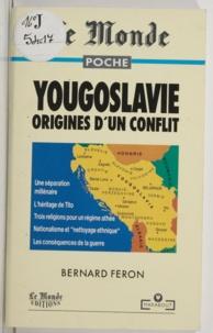 Bernard Féron - Yougoslavie, origines d'un conflit.