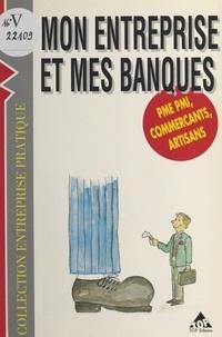Bernard Ferpot - Mon entreprise et mes banques.