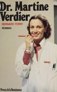 Bernard Ferry - Docteur Martine Verdier.