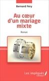 Bernard Fery - Au coeur d'un mariage mixte.
