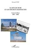 Bernard Fery - Le site de Bure et les déchets radioactifs - Carnet de Bure 2001-2006.