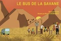 Bernard Fetter et Roxane Degrendele - Le bus de la savane.