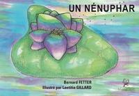 Bernard Fetter et Laetitia Gillard - Un nénuphar.