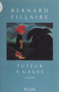 Bernard Fillaire - Tuteur à gages.