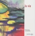 Bernard Fintz - Aux franges de la vie.