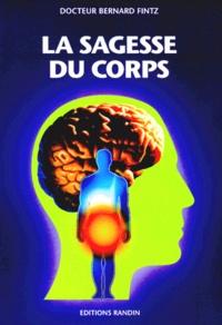 Bernard Fintz - LA SAGESSE DU CORPS.