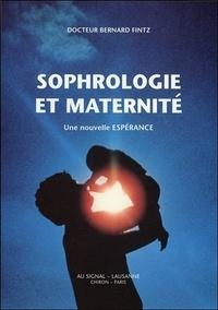 Bernard Fintz - Sophrologie et maternité - Une nouvelle espérance.