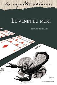 Bernard Fischbach - Le Venin du mort.